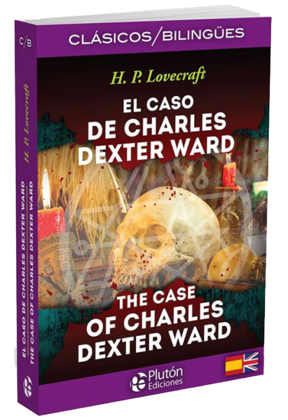 El caso de Charles Dexter Ward/The case of Charles Dexter Ward.