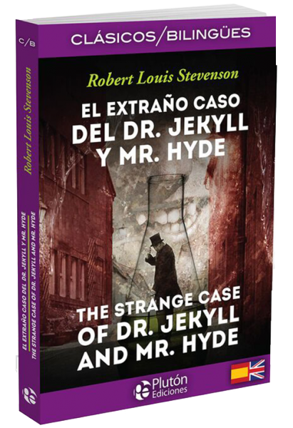 El extraño caso del doctor Jekyll y el señor Hyde/ The Strange case of doctor Jekyll and Mister Hyde.