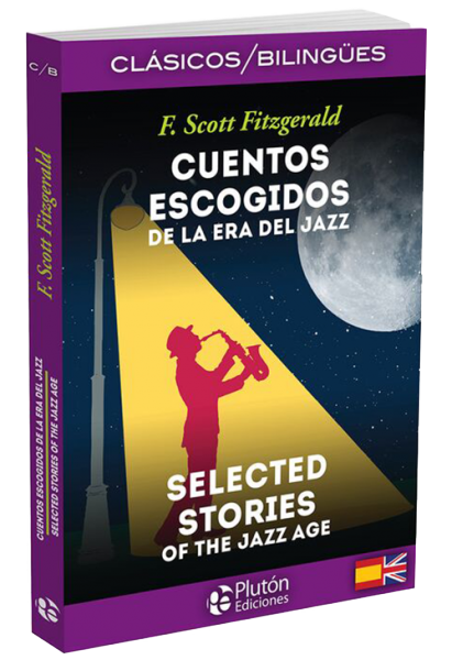 Cuentos Escogidos de la era del Jazz/Selected Stories of the Jazz Age.