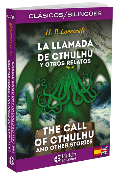La llamada de Cthulhu y otros relatos / The call of Cthulhu and other stories.